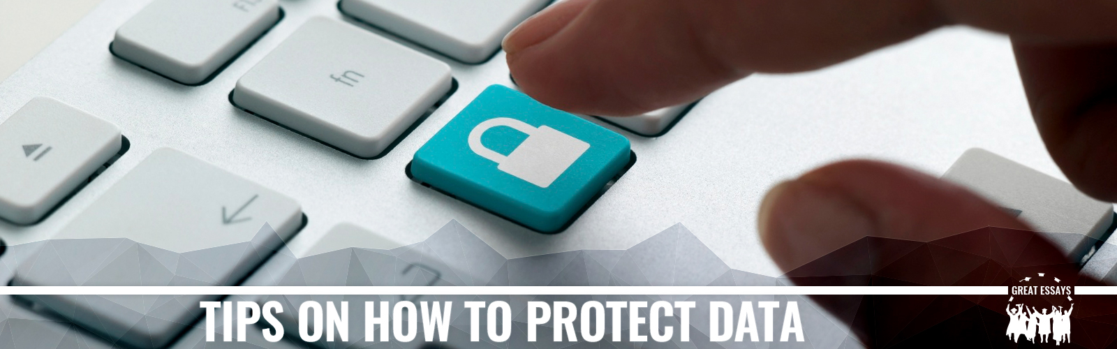 TIPS ON HOW TO PROTECT DATA