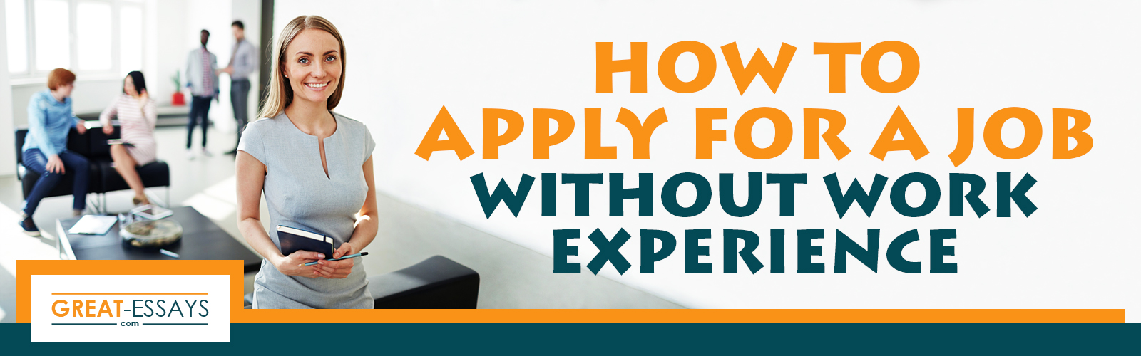 How to Write a Resume When You Have No Work Experience