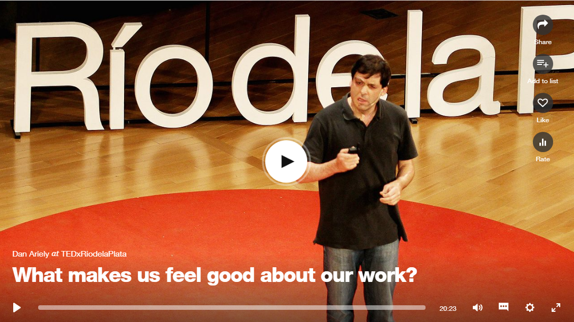 What makes us feel good about our work?, Dan Ariely