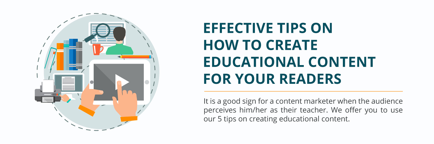 Effective Tips on How to Create Educational Content for Your Readers