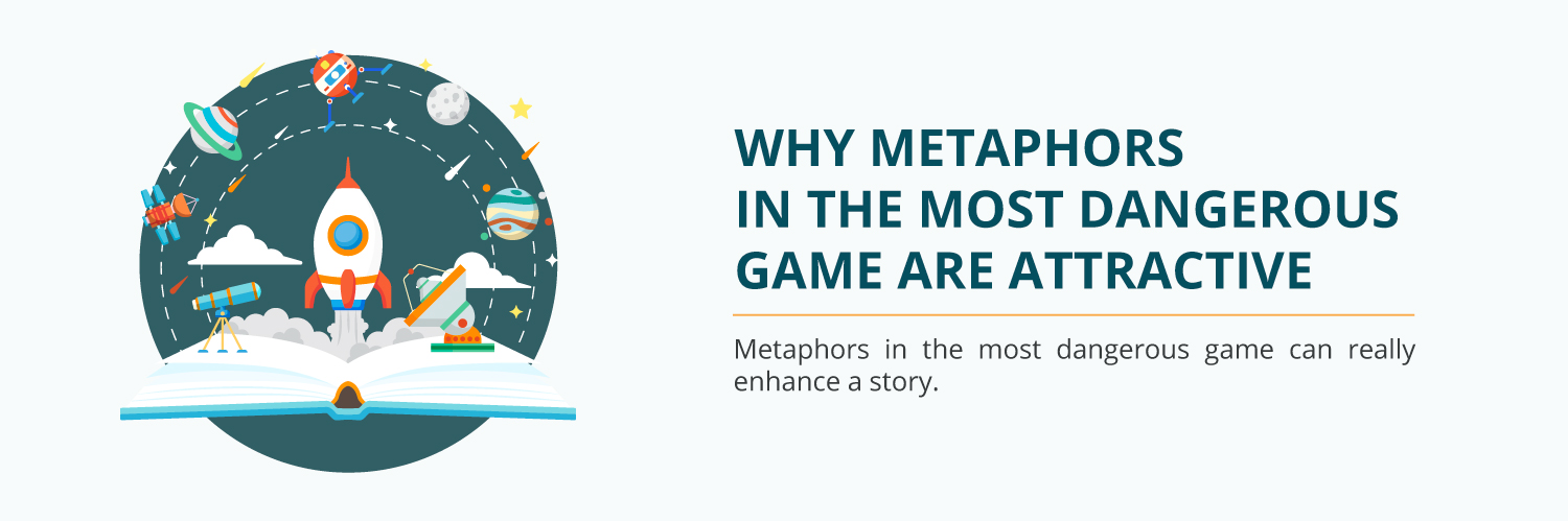Why Metaphors in the Most Dangerous Game Are Attractive