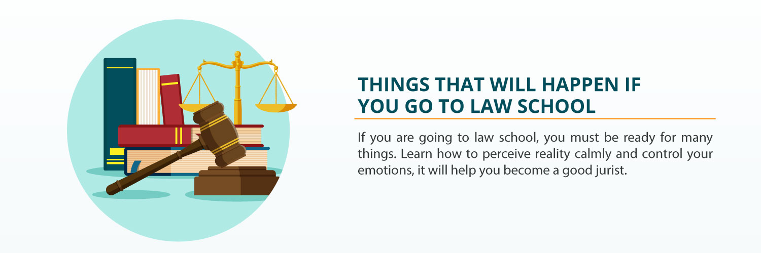 Things That Will Happen If You Go To Law School