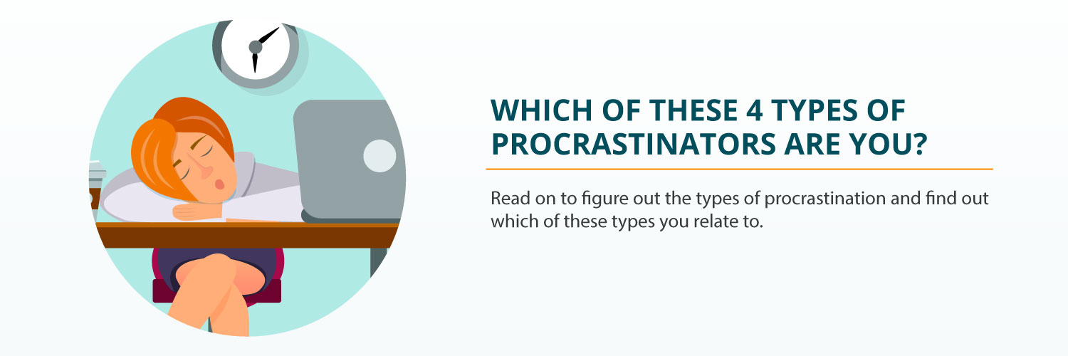 Which of These 4 Types of Procrastinators Are You