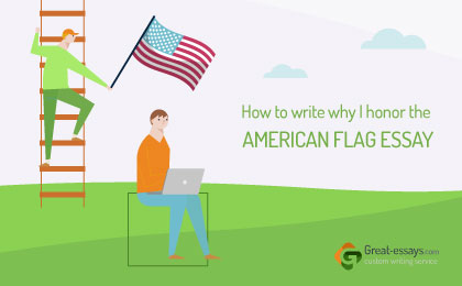 Why I Honor the American Flag Essay