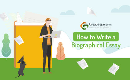 How to Write a Biographical Essay: Professional Recommendations